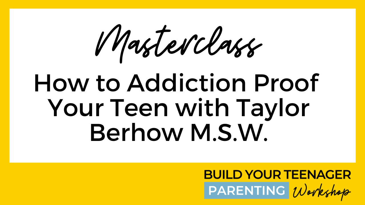 How to Addiction Proof Your Teen with Taylor Berhow M.S.W.