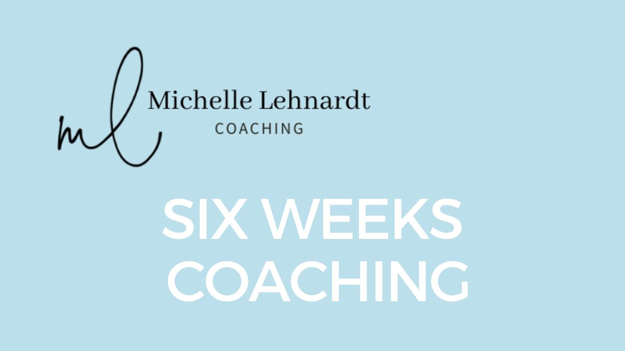 Six Weeks Coaching